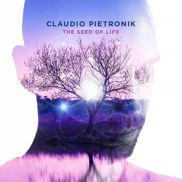 Claudio Pietronik – The Seed Of Life